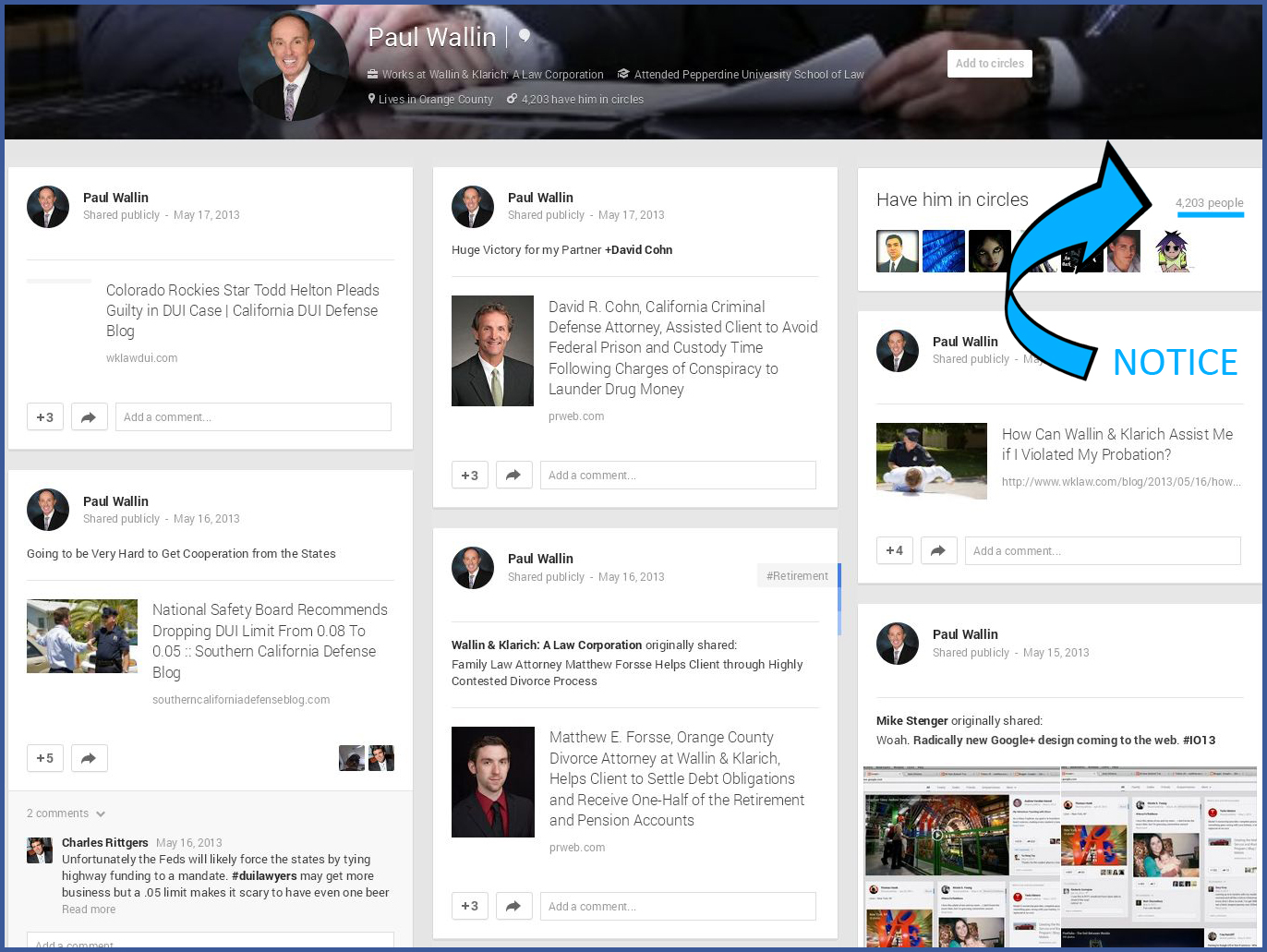 Google + is leveraged very well by California Criminal and family Law attorney Paul Wallin.