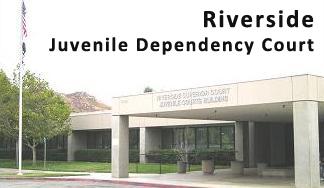 Riverside Juvenile Dependency Court Fight Child